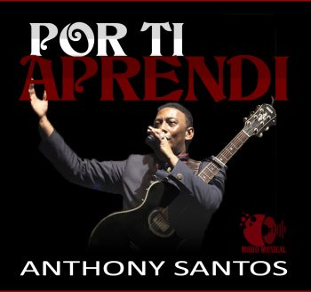 por-ti-Aprendi_Anthony-Santos-350x328